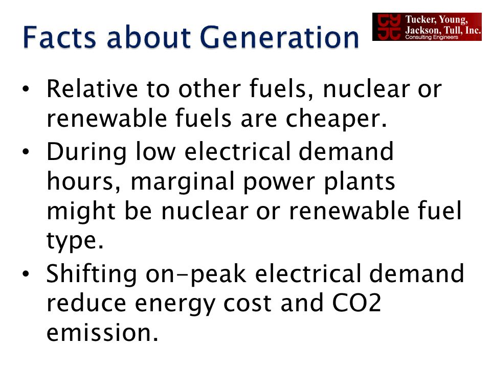 Relative to other fuels, nuclear or renewable fuels are cheaper. During low electrical demand hours, marginal power plants might be nuclear or renewab