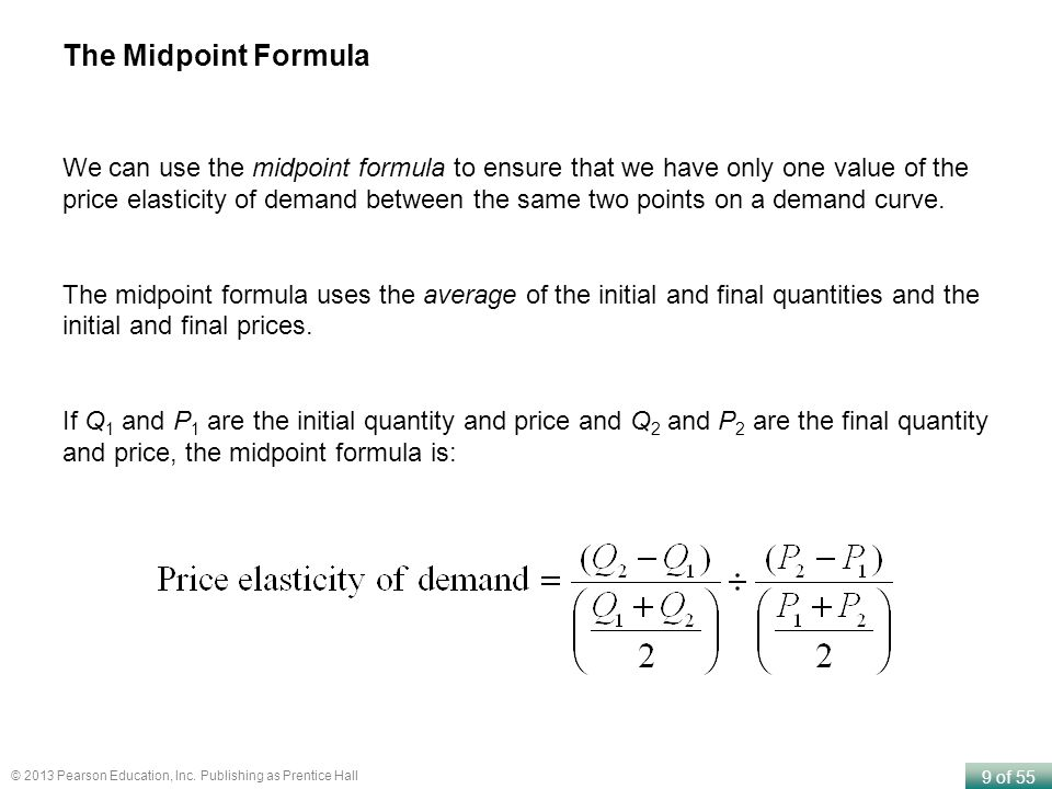 9 of 55 © 2013 Pearson Education, Inc. Publishing as Prentice Hall The Midpoint Formula We can use the midpoint formula to ensure that we have only on