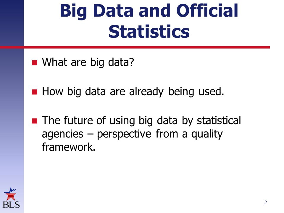 Big Data and Official Statistics What are big data.