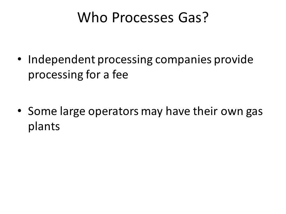 Who Processes Gas.