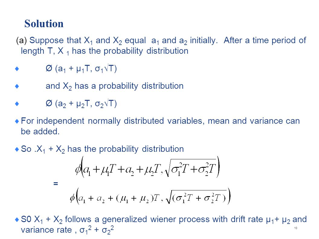 Solution (a) Suppose that X 1 and X 2 equal a 1 and a 2 initially. After a time period of length T, X 1 has the probability distribution Ø (a 1 + µ 1