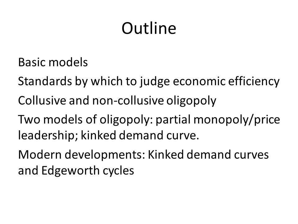 Basic Models Perfect competition [see Knight (1921), Makowsky and Ostroy (2001)] - large numbers of rivals, unimpeded entry and exit, with a homogenous product, and given technologies.