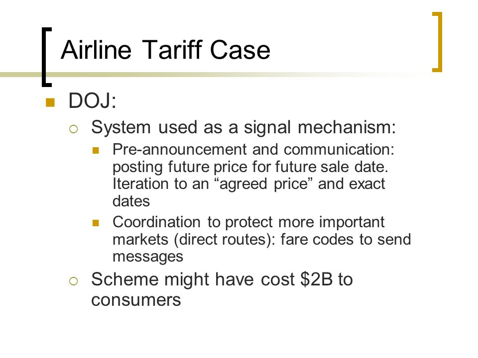 Airline Tariff Case DOJ: System used as a signal mechanism: Pre-announcement and communication: posting future price for future sale date.