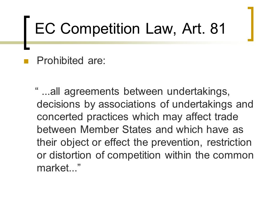 EC Competition Law Similar treatment: Hard core restraints (price fixing and market sharing) are per se illegal.