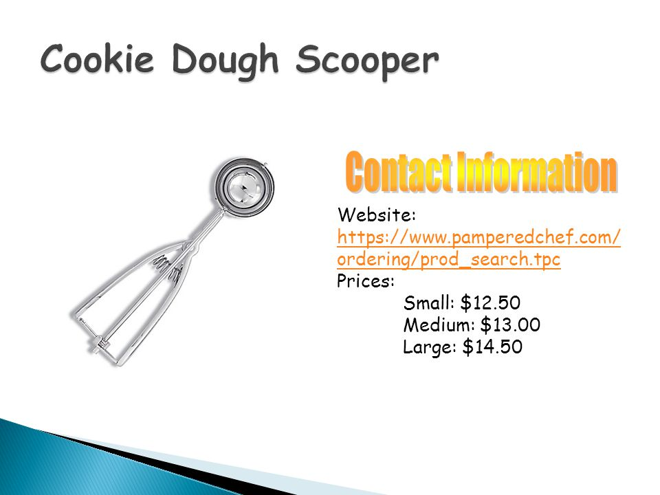 Website: https://www.pamperedchef.com/ ordering/prod_search.tpc Prices: Small: $12.50 Medium: $13.00 Large: $14.50