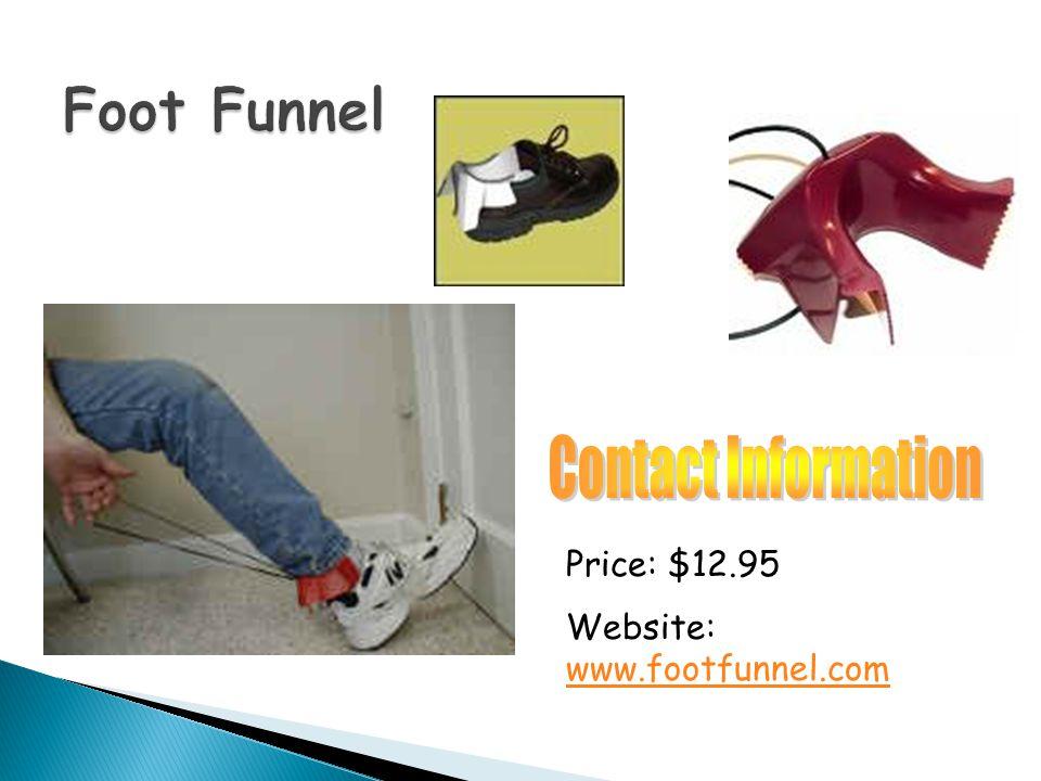Price: $12.95 Website: www.footfunnel.com www.footfunnel.com