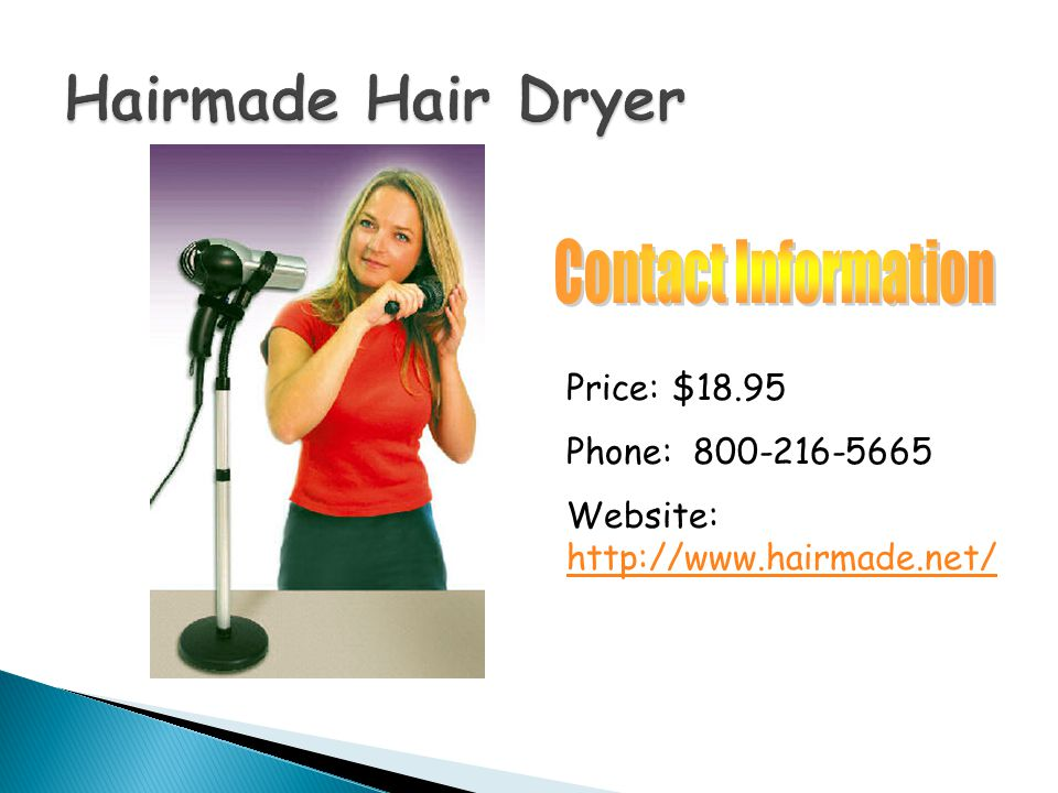 Price:$18.95 Phone: 800-216-5665 Website: http://www.hairmade.net/ http://www.hairmade.net/