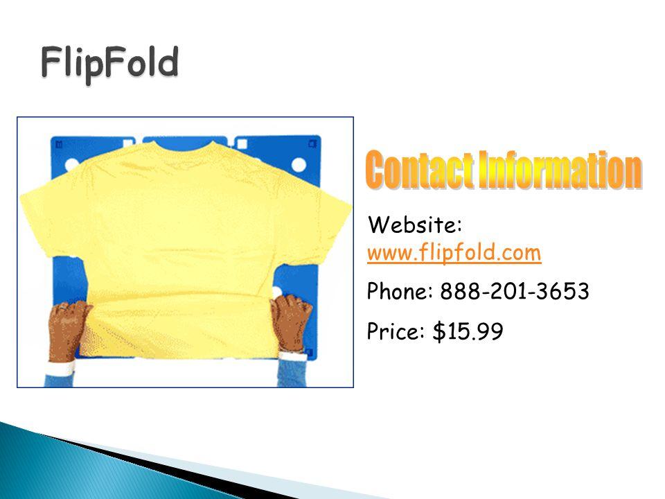 Website: www.flipfold.com www.flipfold.com Phone: 888-201-3653 Price: $15.99