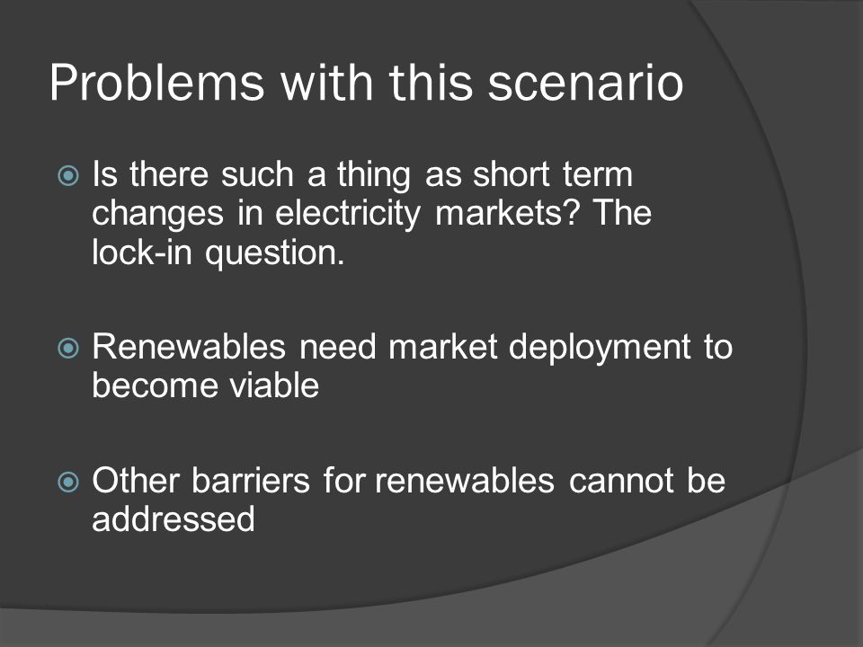Problems with this scenario Is there such a thing as short term changes in electricity markets.