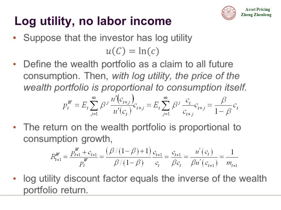 Asset Pricing Zheng Zhenlong Log utility, no labor income