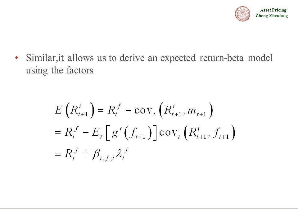 Asset Pricing Zheng Zhenlong Similar,it allows us to derive an expected return-beta model using the factors