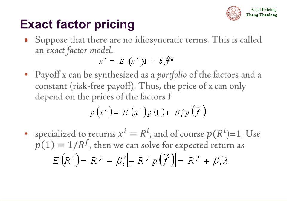 Asset Pricing Zheng Zhenlong Exact factor pricing
