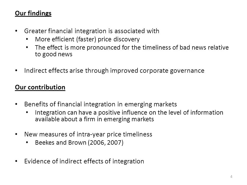 Related literature and hypotheses Information available to analysts improves after firms cross-list (Baker et al., 2002; Lang et al., 2003) When firms are cross-listed on advanced foreign exchanges, their home- market pricing efficiency is enhanced (Korczak and Bohl, 2005; Baily et al., 2006; Liu, 2007; Su and Chong, 2007) Financial market liberalization is associated with increases in firm-specific information, analyst coverage, and forecast accuracy (Bae et al., 2006) H 1 : The degree of financial integration is positively associated with the timeliness of price discovery in emerging markets 5