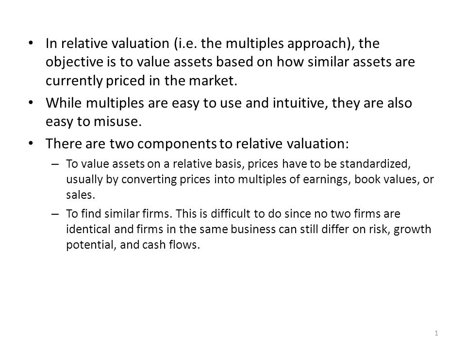 In relative valuation (i.e.