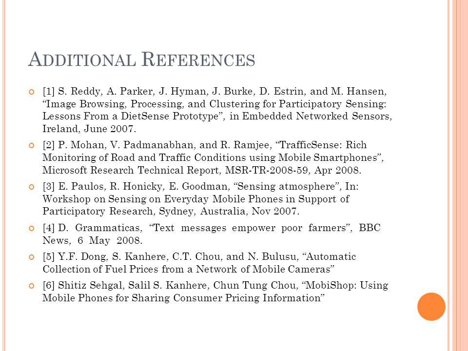 A DDITIONAL R EFERENCES [1] S. Reddy, A. Parker, J.