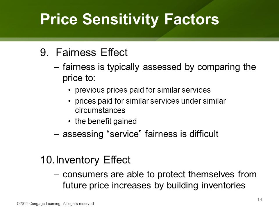 9.Fairness Effect –fairness is typically assessed by comparing the price to: previous prices paid for similar services prices paid for similar service