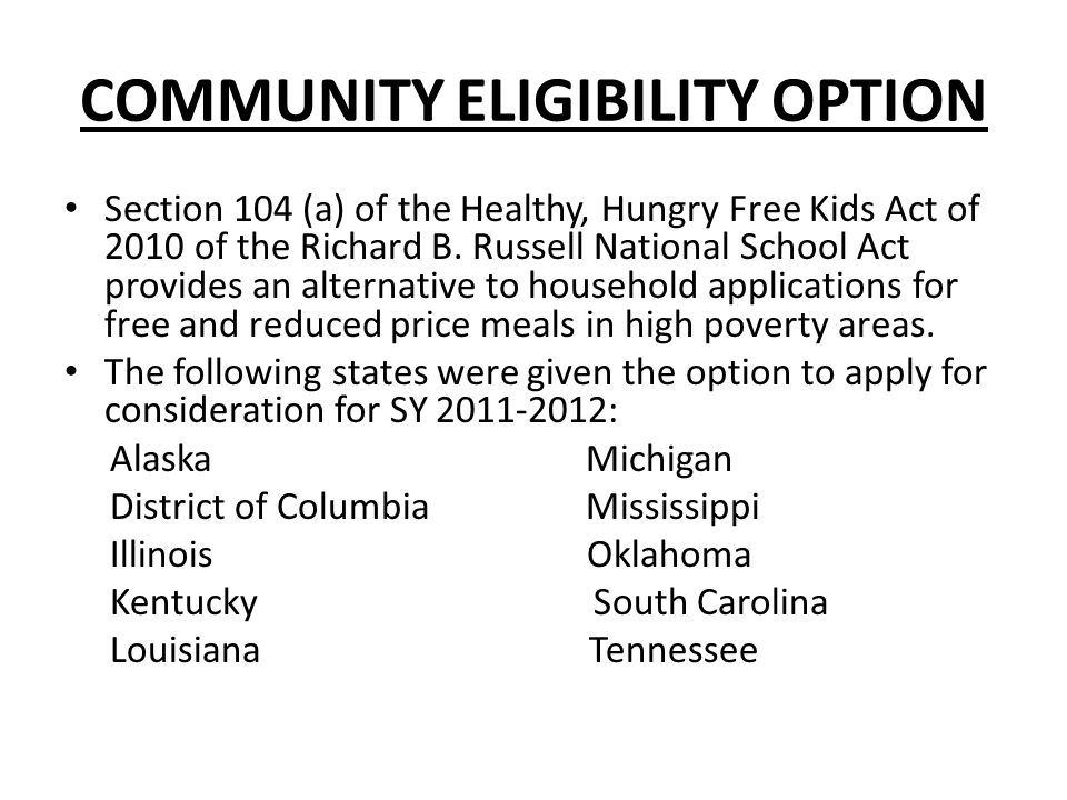 COMMUNITY ELIGIBILITY OPTION Section 104 (a) of the Healthy, Hungry Free Kids Act of 2010 of the Richard B.