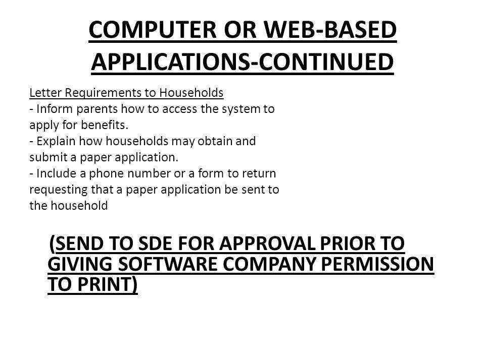 COMPUTER OR WEB-BASED APPLICATIONS-CONTINUED Letter Requirements to Households - Inform parents how to access the system to apply for benefits.