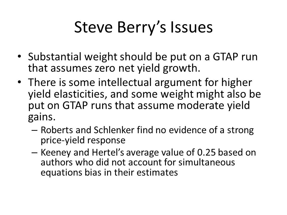 Steve Berrys Issues Substantial weight should be put on a GTAP run that assumes zero net yield growth.