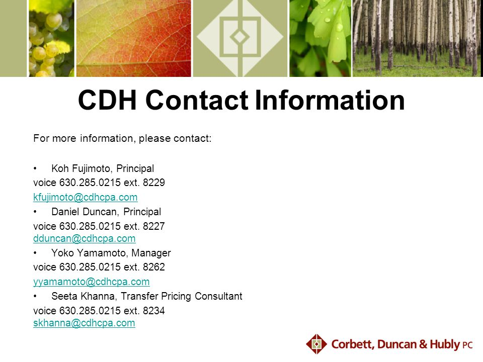 CDH Contact Information For more information, please contact: Koh Fujimoto, Principal voice 630.285.0215 ext.