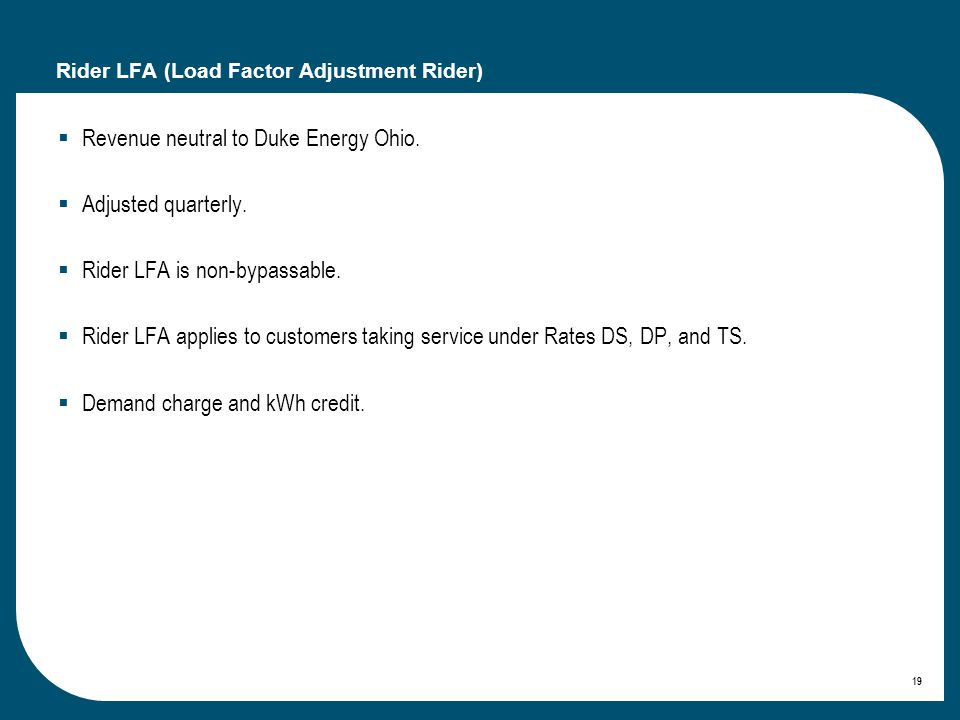 19 Rider LFA (Load Factor Adjustment Rider) Revenue neutral to Duke Energy Ohio.