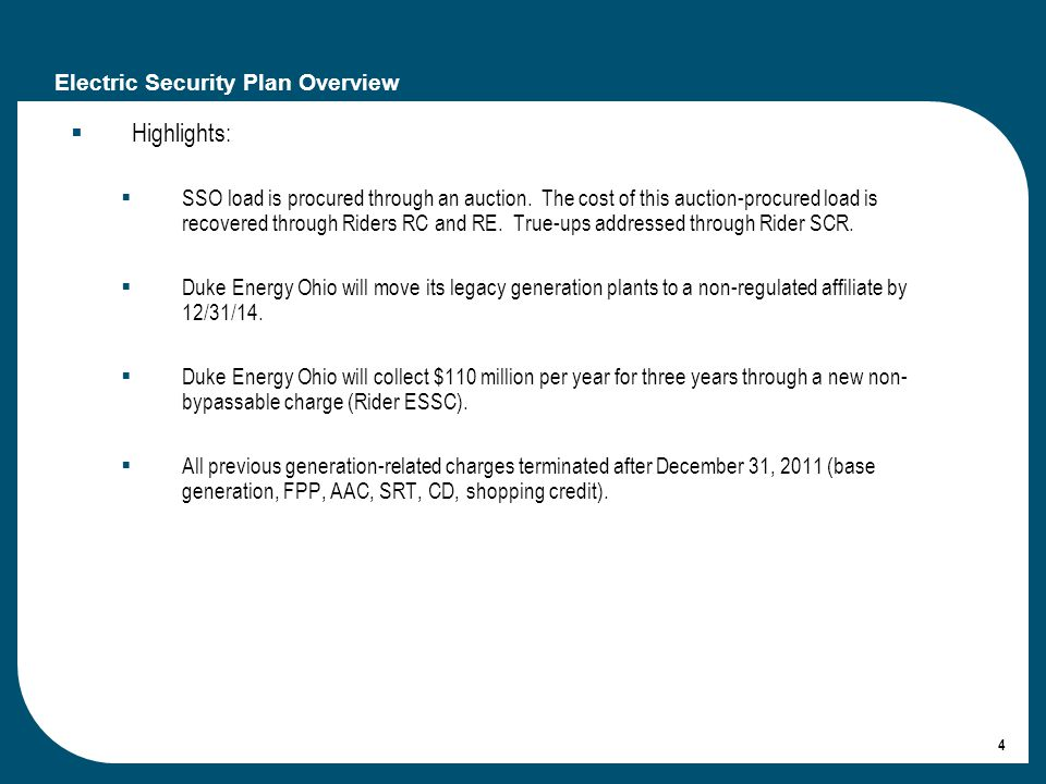 4 Electric Security Plan Overview Highlights: SSO load is procured through an auction.