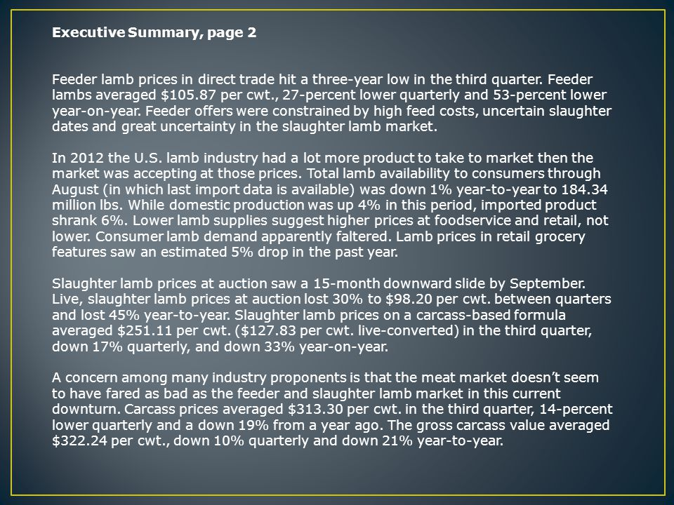 Executive Summary, page 2 Feeder lamb prices in direct trade hit a three-year low in the third quarter.