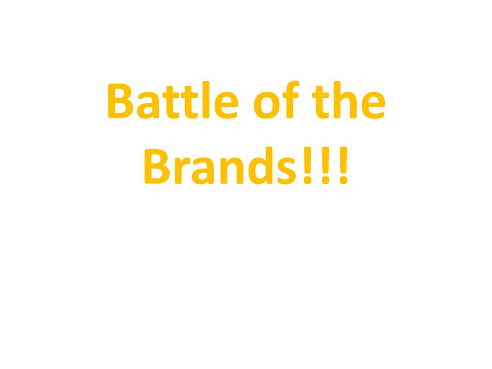 Battle of the Brands!!!