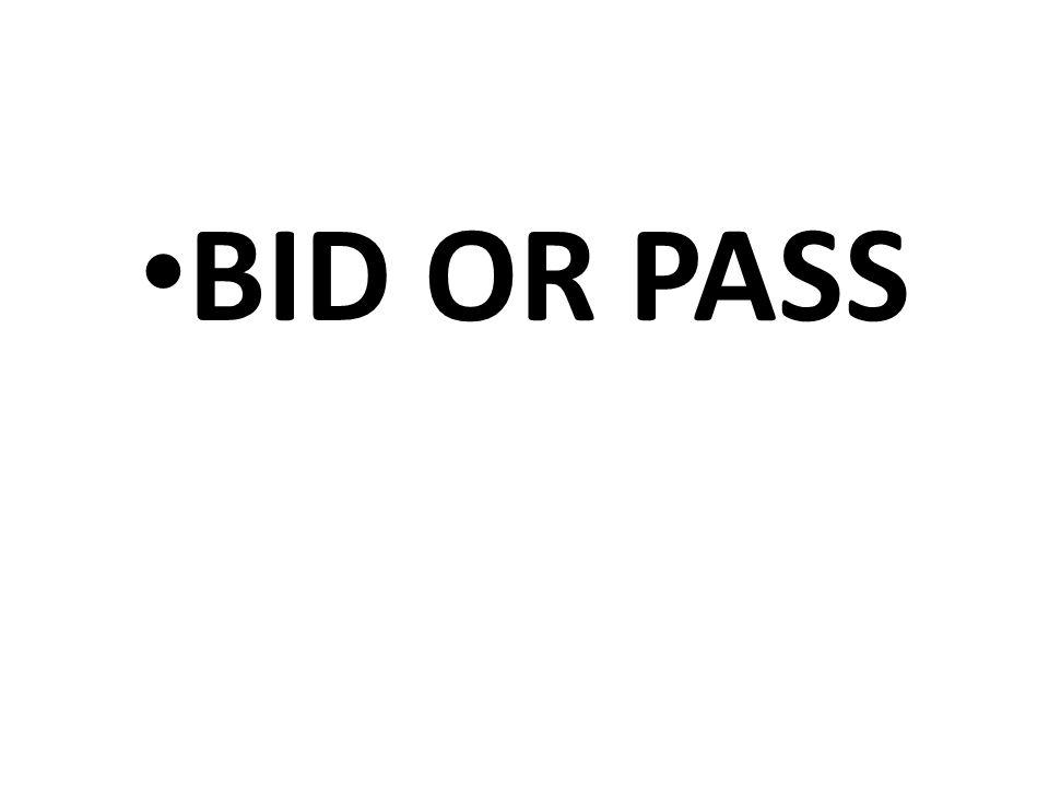 BID OR PASS