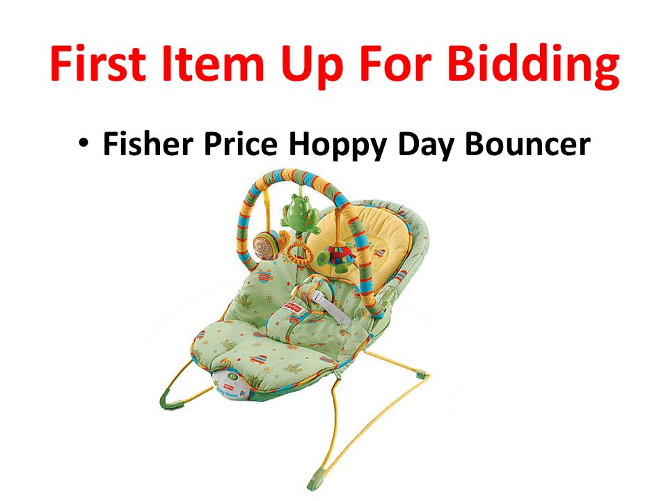 First Item Up For Bidding Fisher Price Hoppy Day Bouncer