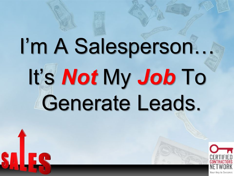 Im A Salesperson… Its Not My Job To Generate Leads.