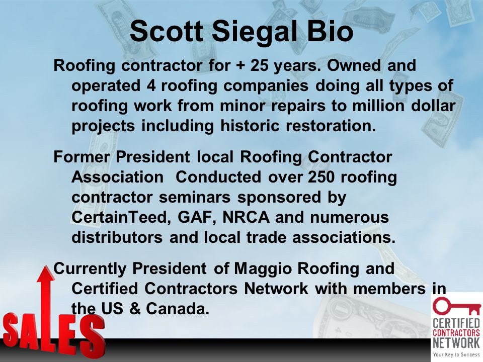Scott Siegal Bio Roofing contractor for + 25 years.