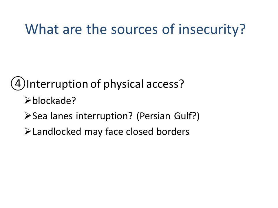 What are the sources of insecurity. Interruption of physical access.