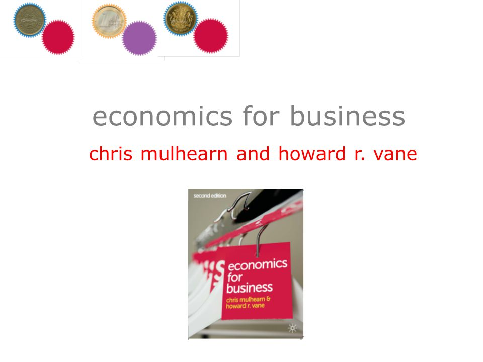 economics for business chris mulhearn and howard r. vane