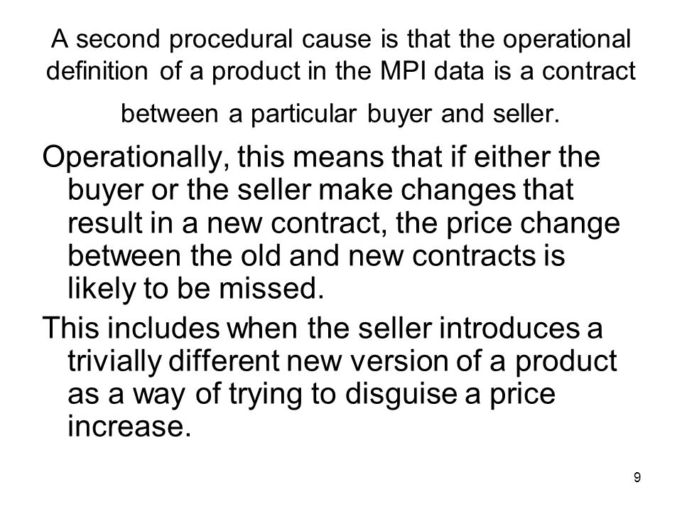 9 A second procedural cause is that the operational definition of a product in the MPI data is a contract between a particular buyer and seller.