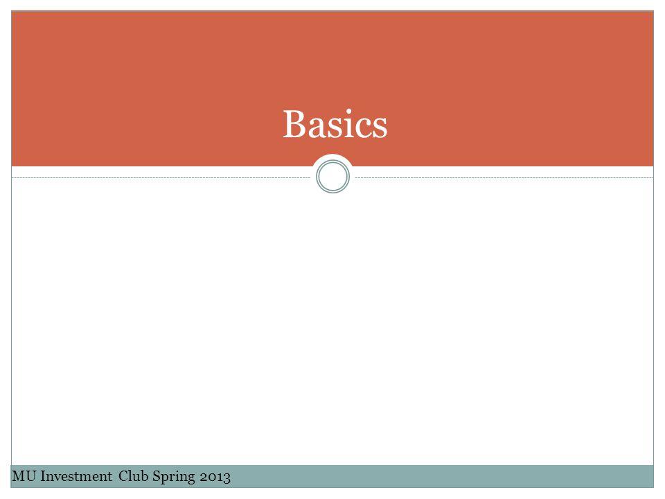 Basics MU Investment Club Spring 2013