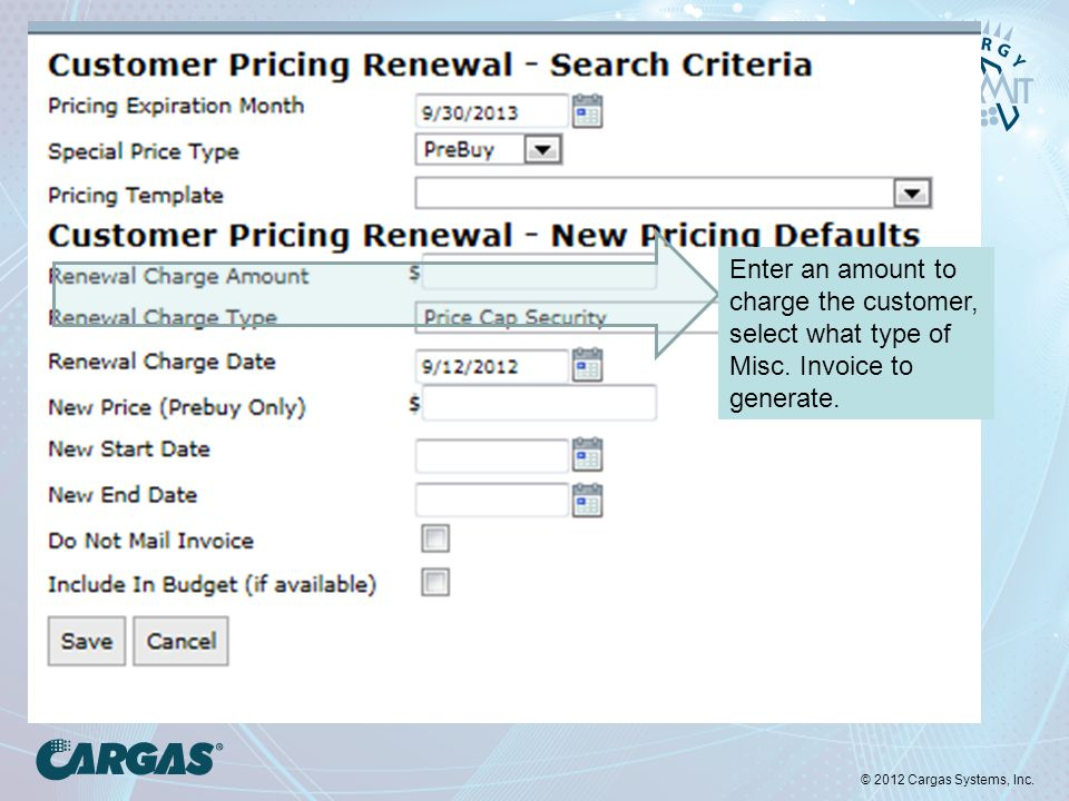 © 2012 Cargas Systems, Inc. Enter an amount to charge the customer, select what type of Misc.