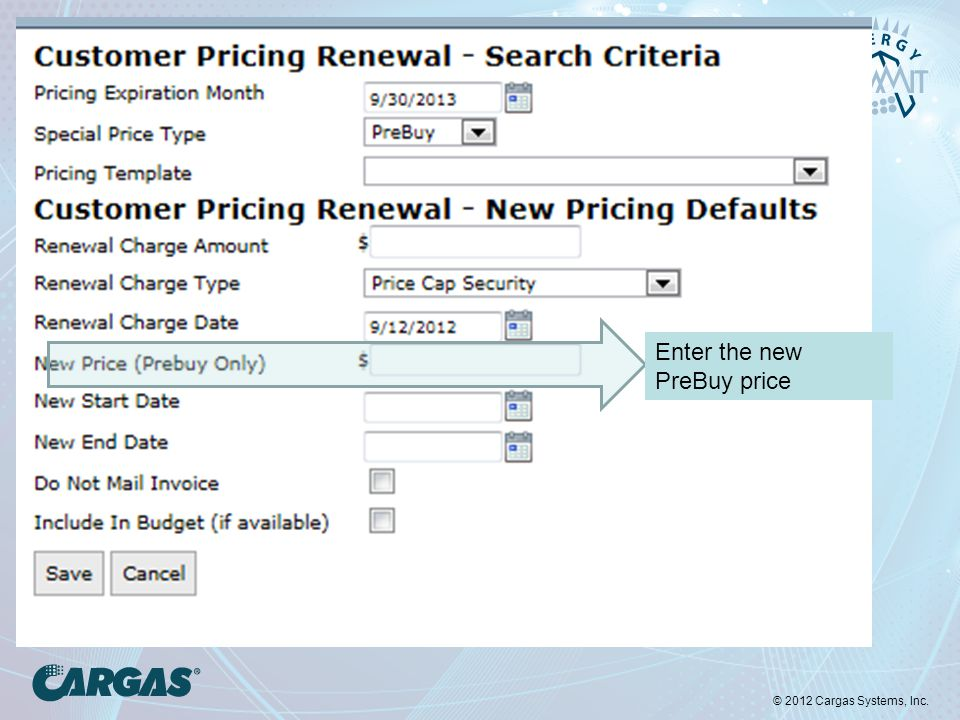 © 2012 Cargas Systems, Inc. Enter the new PreBuy price
