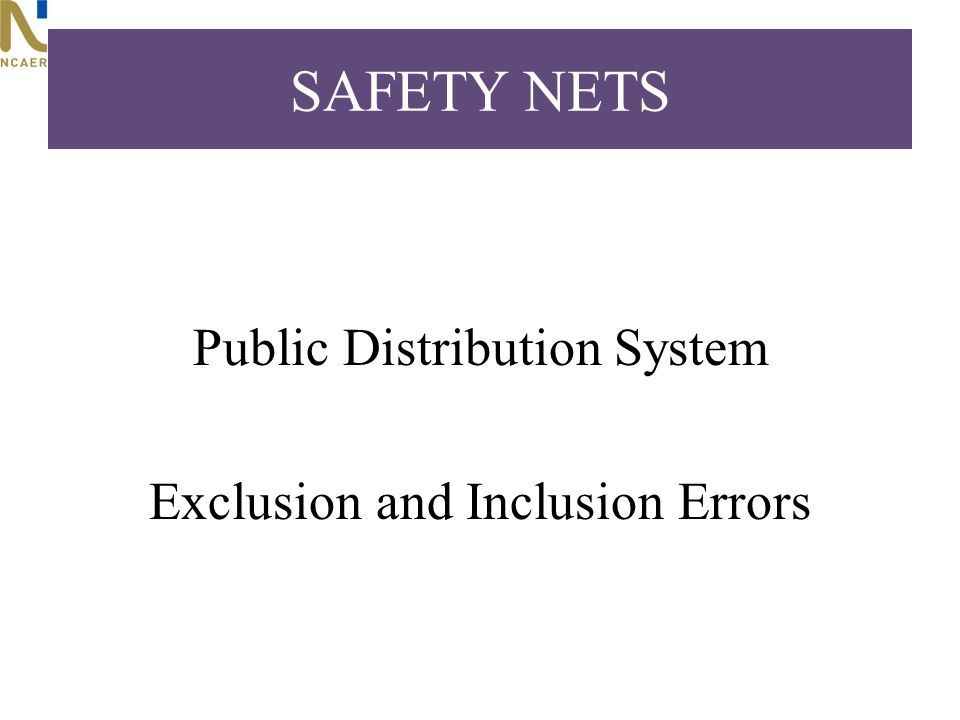 SAFETY NETS Public Distribution System Exclusion and Inclusion Errors