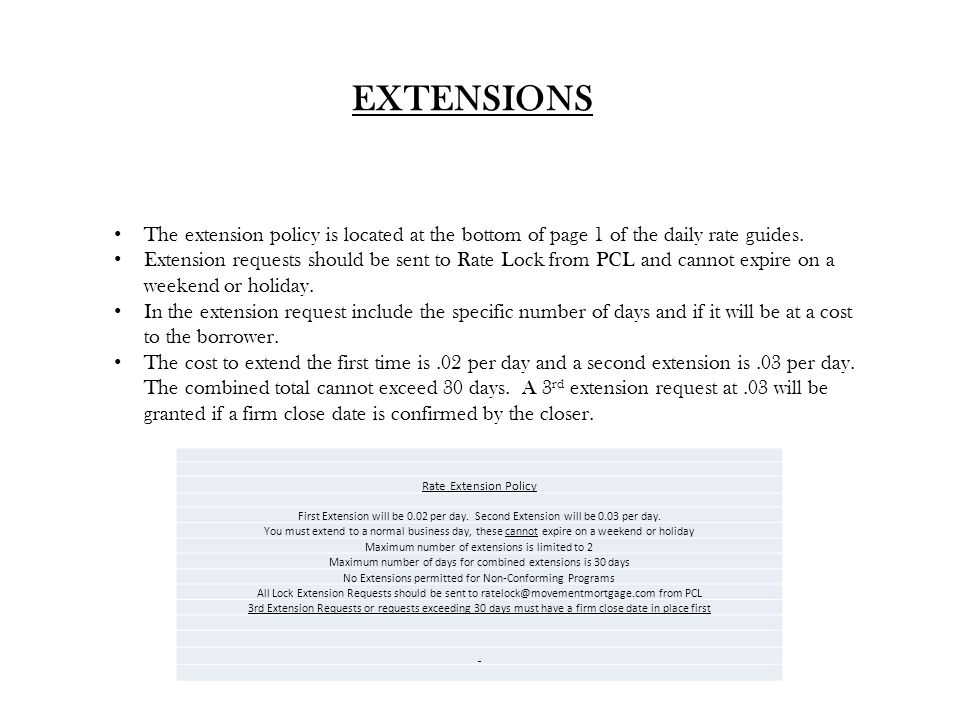 EXTENSIONS The extension policy is located at the bottom of page 1 of the daily rate guides.