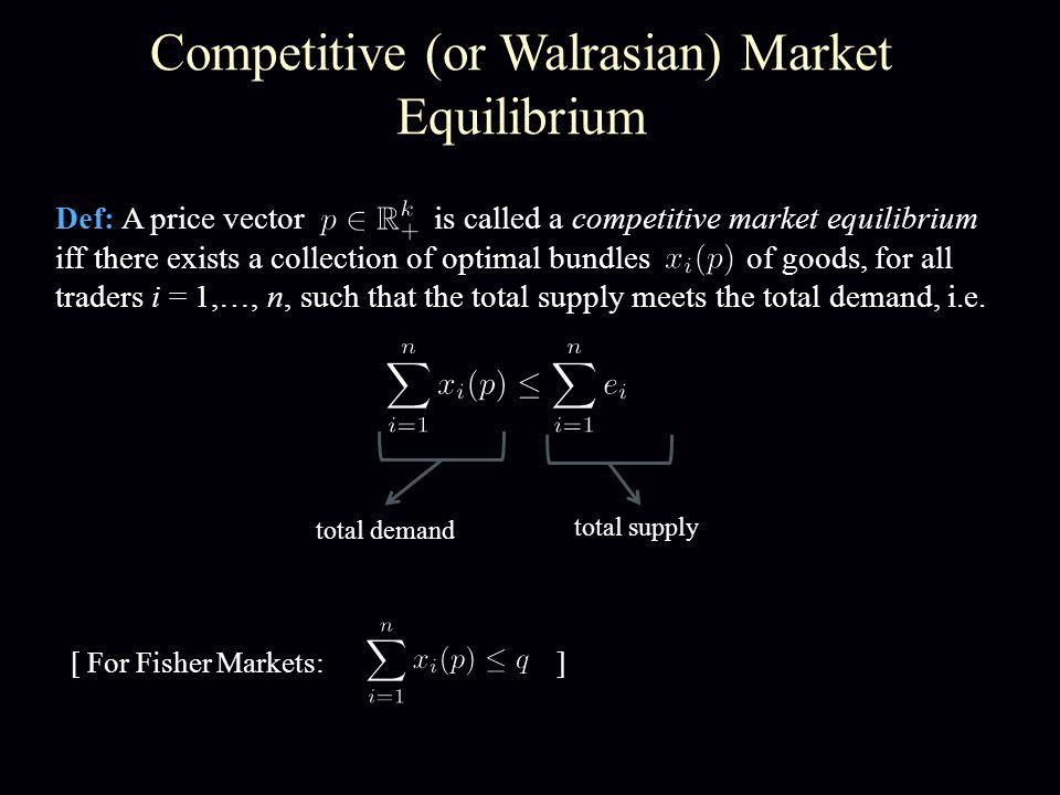 Arrow-Debreu Theorem 1954 Theorem [Arrow-Debreu 1954]: Suppose Then a competitive market equilibrium exists.