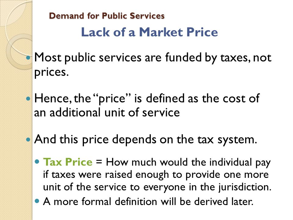 Demand for Public Services The Full Expenditure Function Also recall that E = C{S}/e.