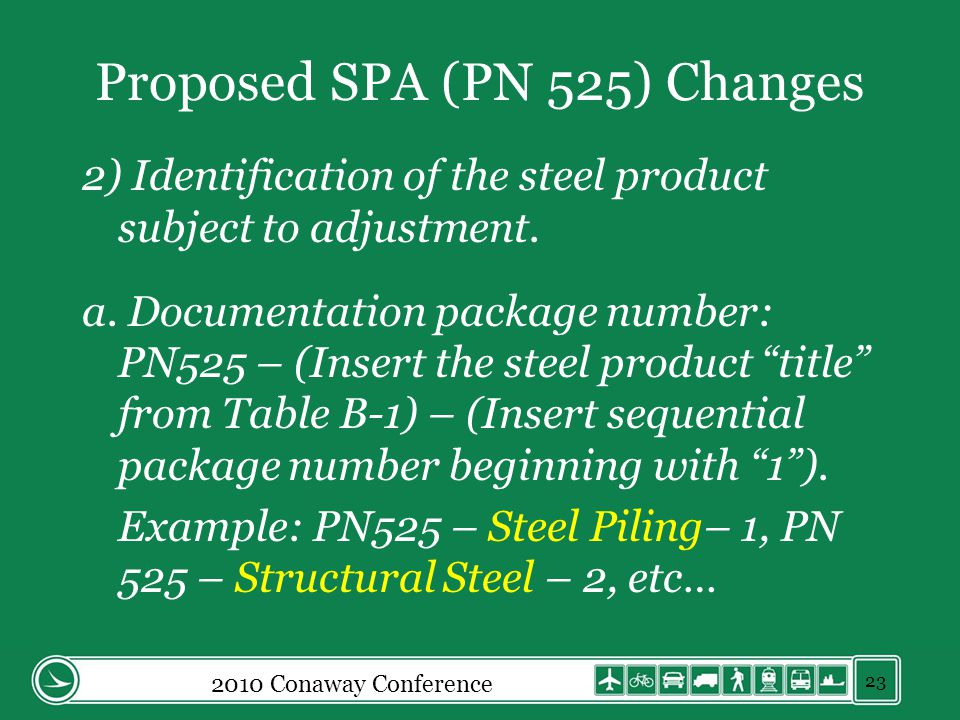 Proposed SPA (PN 525) Changes 2) Identification of the steel product subject to adjustment.