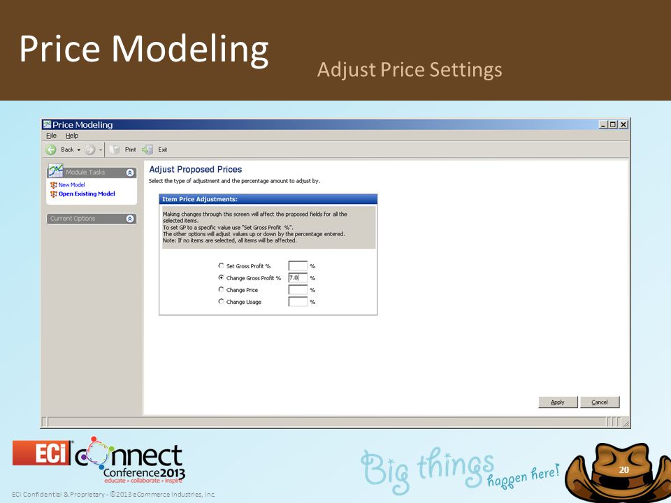 ECi Confidential & Proprietary - ©2013 eCommerce Industries, Inc. 20 Price Modeling Adjust Price Settings