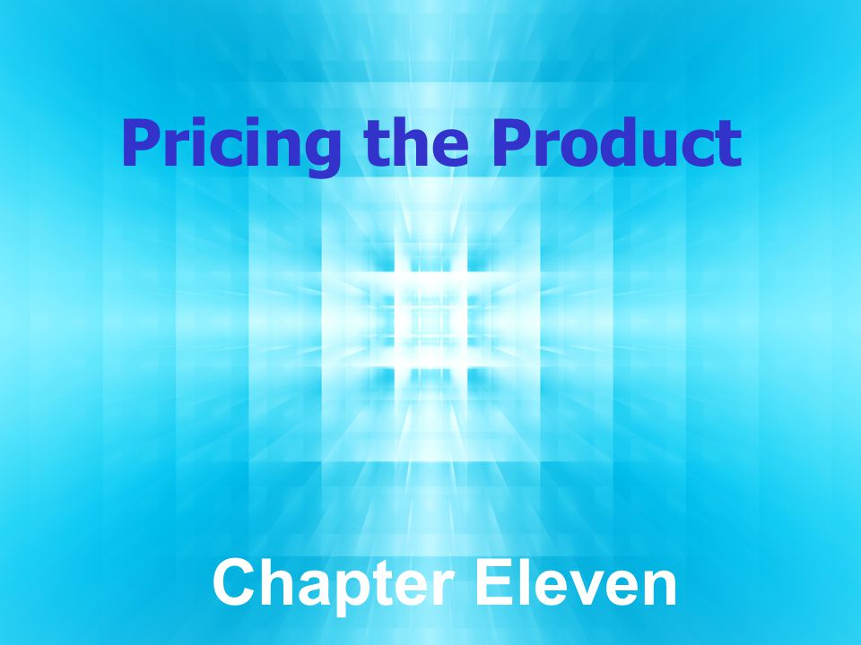 Pricing the Product Chapter Eleven