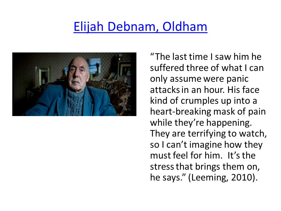 Elijah Debnam, Oldham The last time I saw him he suffered three of what I can only assume were panic attacks in an hour.