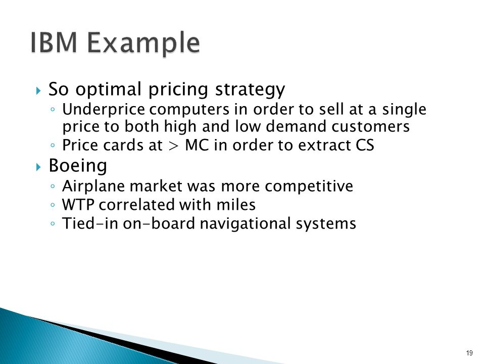 So optimal pricing strategy Underprice computers in order to sell at a single price to both high and low demand customers Price cards at > MC in order