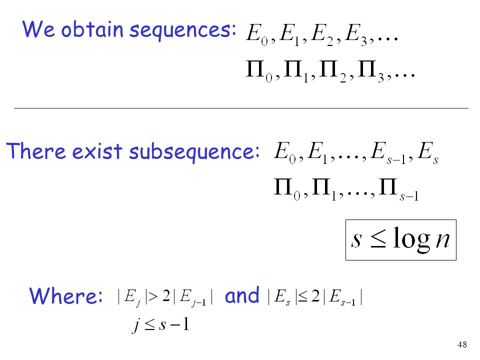 48 We obtain sequences: There exist subsequence: Where: and