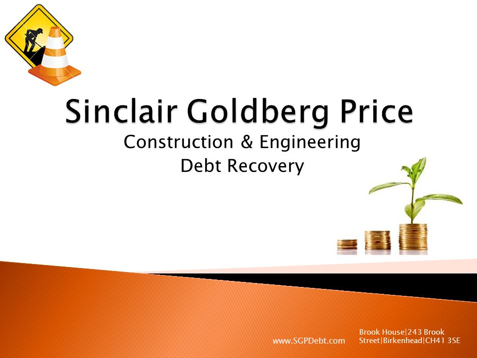 Construction & Engineering Debt Recovery Brook House|243 Brook Street|Birkenhead|CH41 3SE www.SGPDebt.com