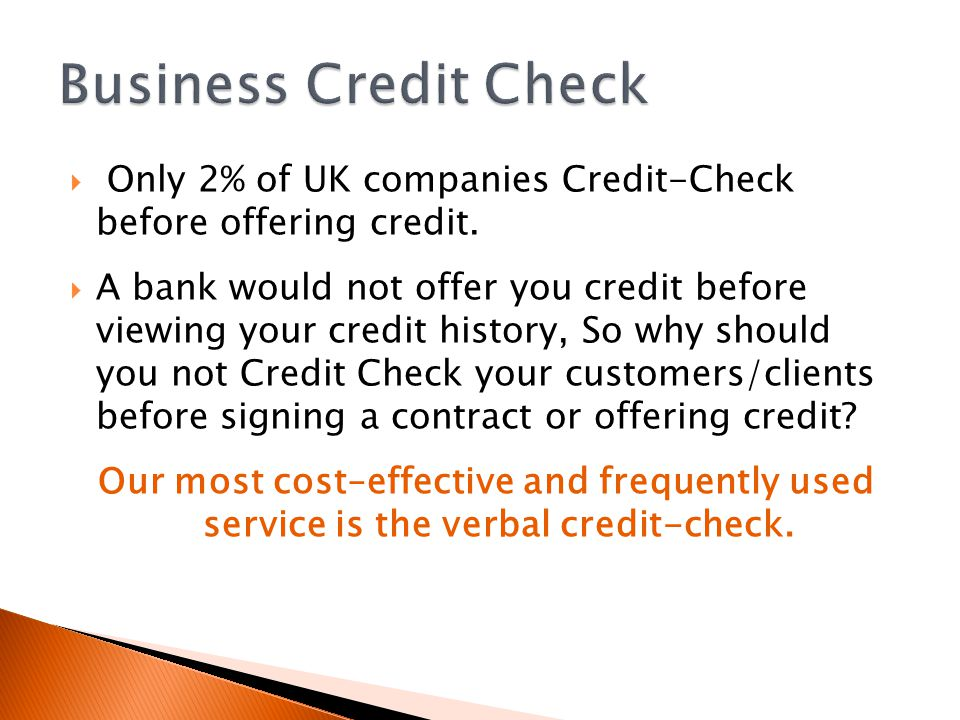 Only 2% of UK companies Credit-Check before offering credit.